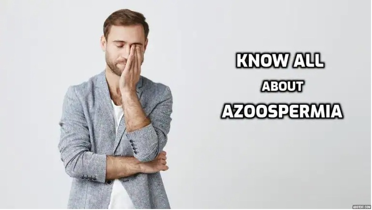 Know All about Azoospermia